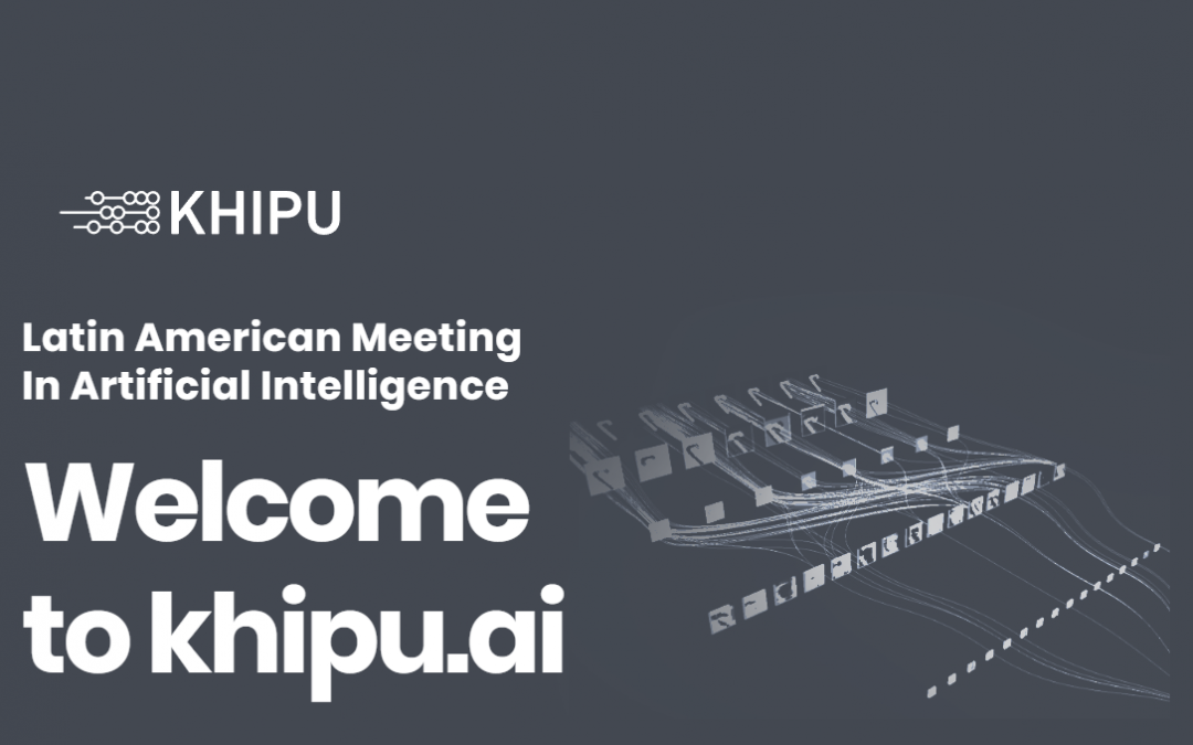 KHIPU 2019: LATIN AMERICAN MEETING IN ARTIFICIAL INTELLIGENCE